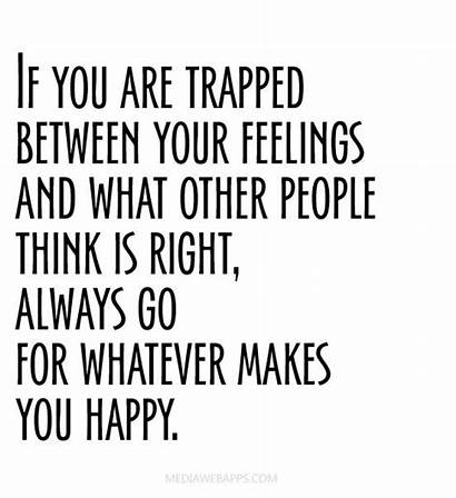 Quotes Feeling Always Right Trapped Think Caged
