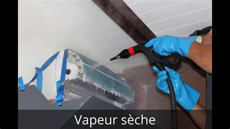 nettoyage d un climatiseur par vapeur s 232 che