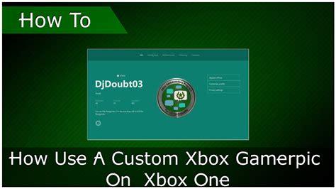 How Use A Custom Xbox Gamerpic On Xbox One Youtube