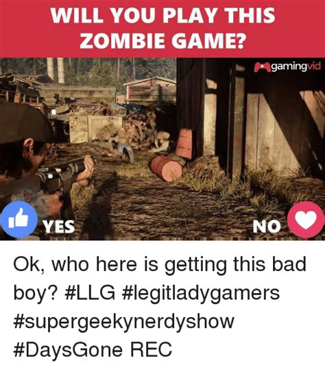 Will You Play This Zombie Game Gaming Vid Yes No Ok Who