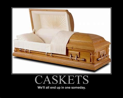 Casket Meme - casket motivational poster by quantuminnovator on deviantart