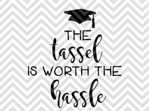 tassel  worth  hassle graduation svg  dxf cut