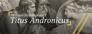 Titus Andronicus | The Folger SHAKESPEARE