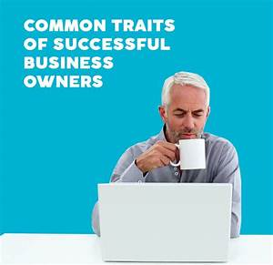 10 Character Traits of Successful Small Business Owners ...