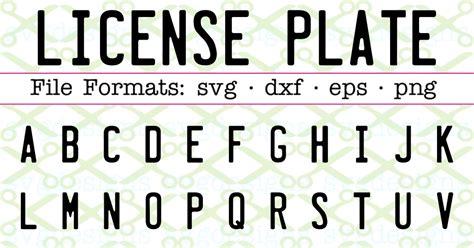 license plate svg font  cricut silhouette files svg dxf eps png monogramsvgcom  svg