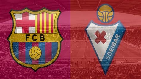 Barcelona vs. Eibar La Liga Betting Tips and Preview