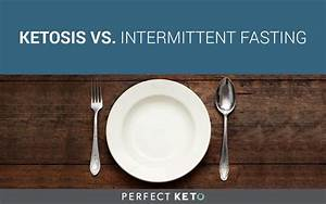 Keto Intermittent Fasting  How It Relates To A Keto Diet