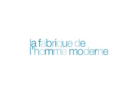 quot la fabrique de l homme moderne quot par imagespassages exposition d contemporain 224 la fabric 224