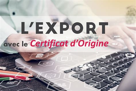 chambre de commerce certificat d origine certificat d 39 origine l 39 exportation définitive avec le