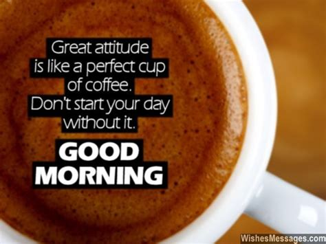 Morning Quote To Start Your Day Pictures Photos And Great Attitude Is Like A Cup Of Coffee Don T