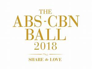 ABS-CBN Ball 2018 Now a Highly-Anticipated, Most Glamorous ...