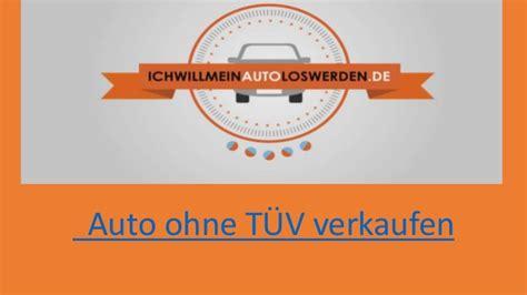 Auto Ohne T 220 V Verkaufen Ichwillmeinautoloswerden De
