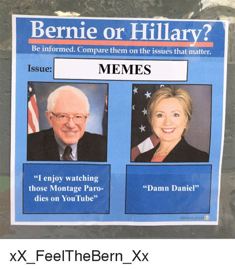 Bernie Hillary Memes - bernie or hillary be informed compare them on the issues that matter memes issue i enjoy