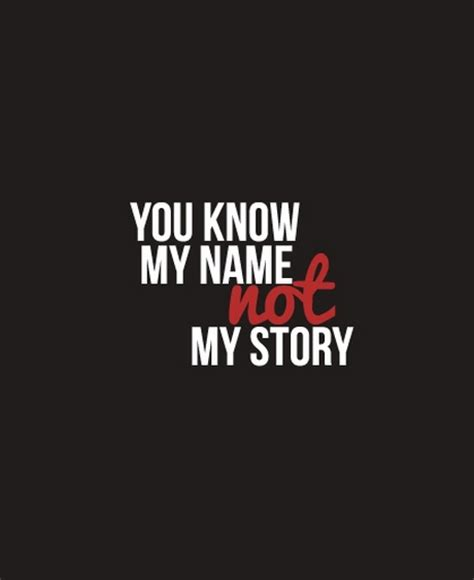You Know My Name Not My Story Meme - you know my name not my story nineimages