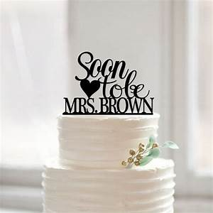 soon to be mrswith your last name cake topper wedding With wedding shower cake toppers