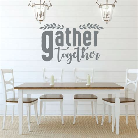 Admin, 4 days ago 0 5 min read. Gather Together Quote Lettering Dining Room Vinyl Decor Wall Decal - CustomVinylDecor.com