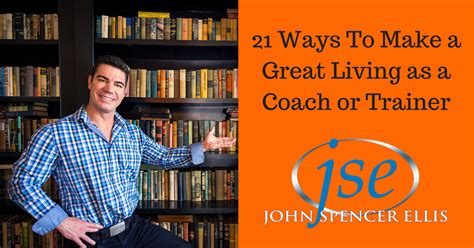 21waystomakeagreatlivingasacoachortrainer  John Spencer Ellis