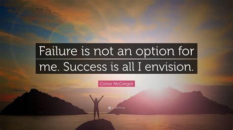conor mcgregor quote failure    option