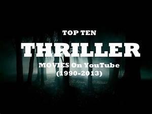 Top Ten Thriller Movies On Youtube 1990 2019