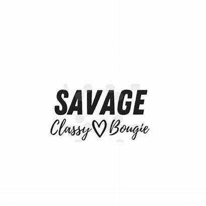 Savage Svg Ratchet Classy Bougie Tumbler Cricut