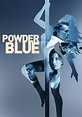 Powder Blue | Movie fanart | fanart.tv