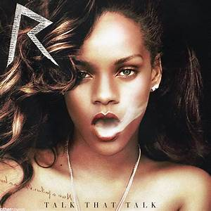 Rihanna - Talk That Talk | Flickr - Photo Sharing!