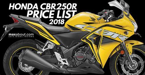 honda cbr price list 2018 honda cbr250r price list state wise ex showroom prices