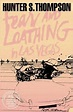 Fear and Loathing in Las Vegas by Hunter S. Thompson ...