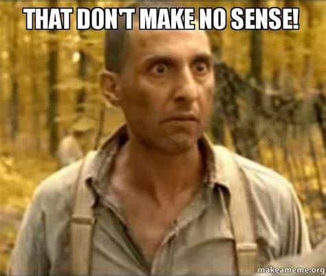 No Sense Meme - memes that make no sense image memes at relatably com