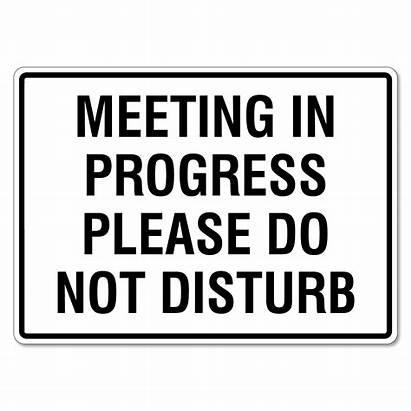 Disturb Meeting Progress Please Sign Signs Signage