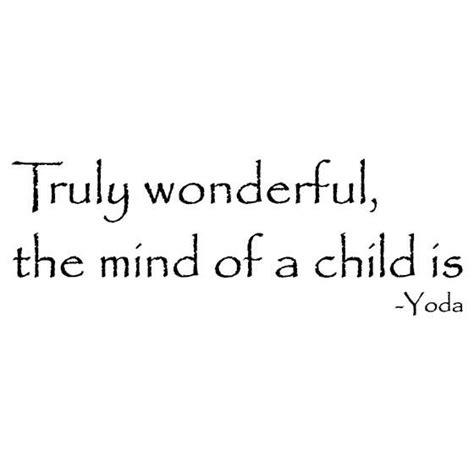 yoda quotes  mind   child google search teacher