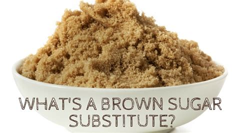substitute for brown sugar what can i use as a brown sugar substitute