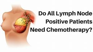 Do All Lymph Node-Positive Breast Cancer Patients Need ...