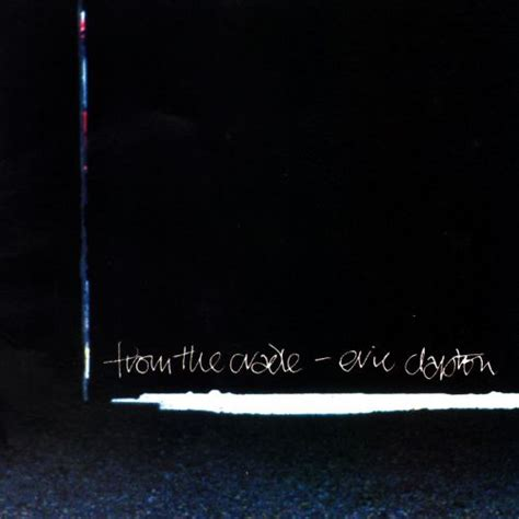 From the Cradle - Eric Clapton | Songs, Reviews, Credits | AllMusic
