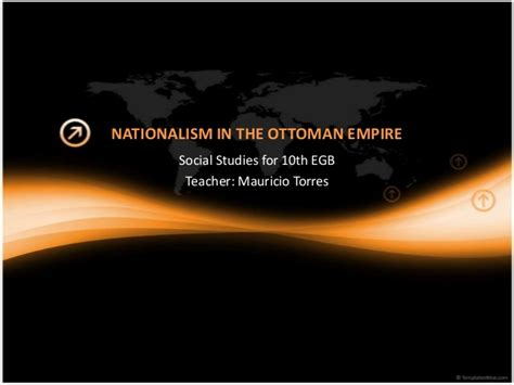 Ottoman Empire Social - nationalism in the ottoman empire