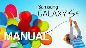 Samsung Galaxy S4 Manual - Beginner Guide