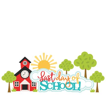 Last Day Of School Clipart Last Day Of School Title Svg Scrapbook Cut File