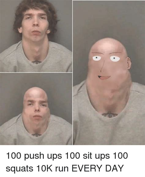 To 100 Push Ups by 25 Best Memes About Sit Ups Sit Ups Memes