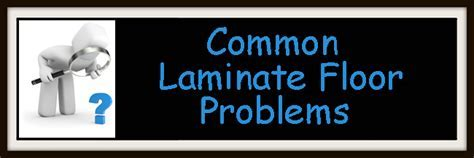 Common Laminate Floor Problems   Laminate Floor Problems