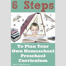 6 Steps To Planning Your Own Homeschool Preschool Curriculum  Homeschool, Two Year Olds And
