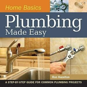 plumbing made easy step by step guide common plumbing projects hazelton 1558708987 ebay