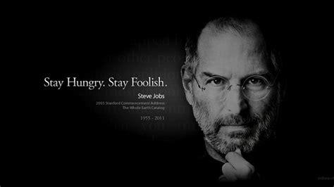 stay hungry stay foolish  pelajaran hidup  steve
