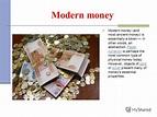 "Презентация на тему: ""Money The history of money spans ..."