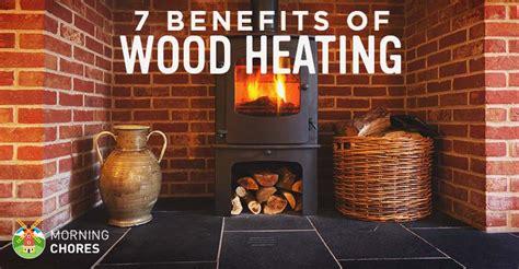 benefits  wood heating    homesteader