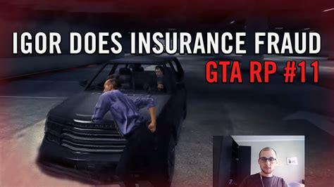 Igor Does Insurance Fraud (nopixel)
