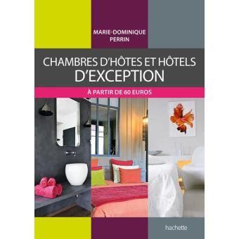 chambre d hote dominique perrin chambres d 39 hôtes et hôtels d 39 exception broché