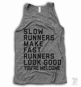 Slow runners make fast runners look good, you're welcome ...