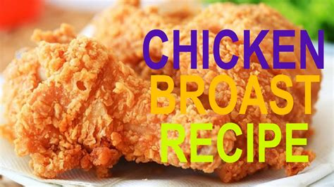 Chicken Broast Recipe  How to Make Crispy & Delicious