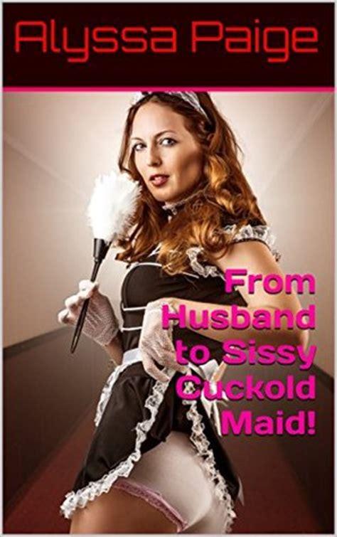 husband  sissy cuckold maid  alyssa paige