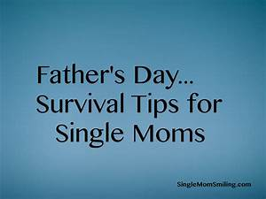 Father's Day Survival Guide - 8 Tips for Single Moms ...